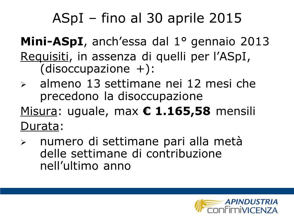 ASpI – fino al 30 aprile 2015 Mini-ASpI, anch'essa dal 1° gennaio 2013