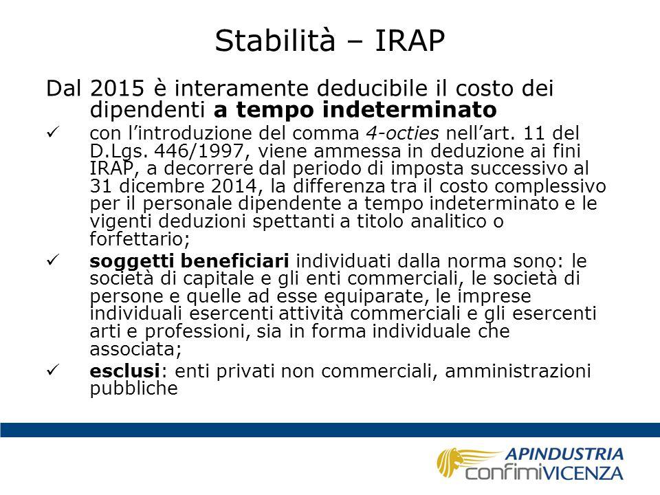 Stabilità – IRAP Dal 2015 è interamente deducibile il costo dei dipendenti a tempo indeterminato.