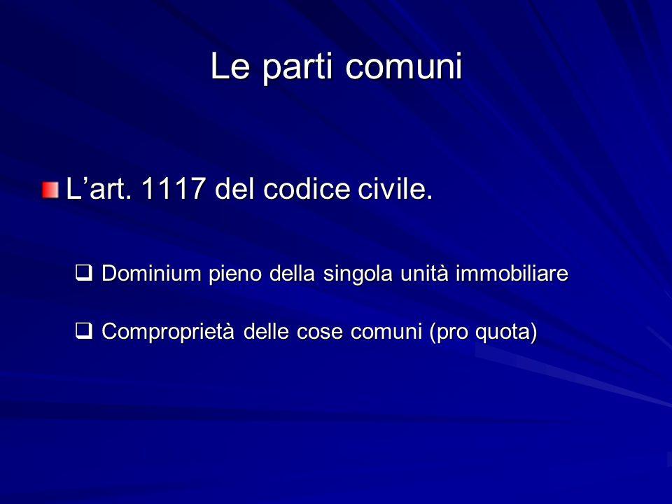 Le parti comuni L'art. 1117 del codice civile.