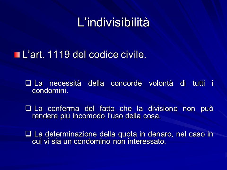 L'indivisibilità L'art. 1119 del codice civile.