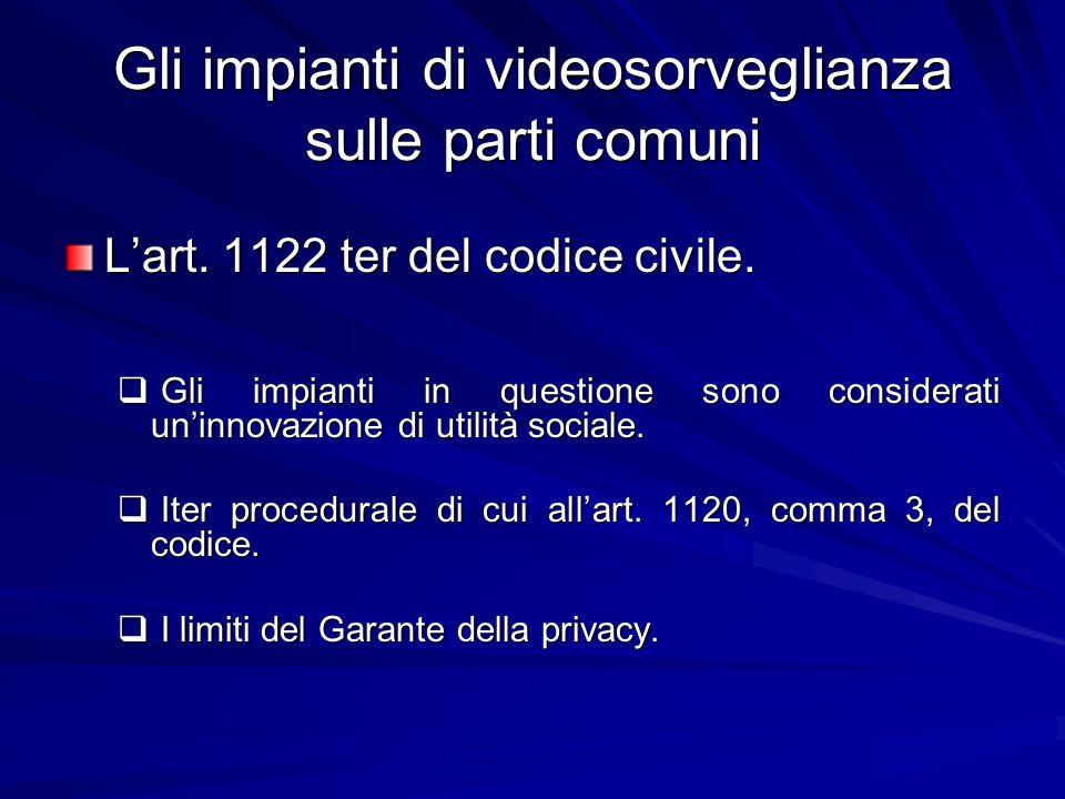 Gli impianti di videosorveglianza sulle parti comuni