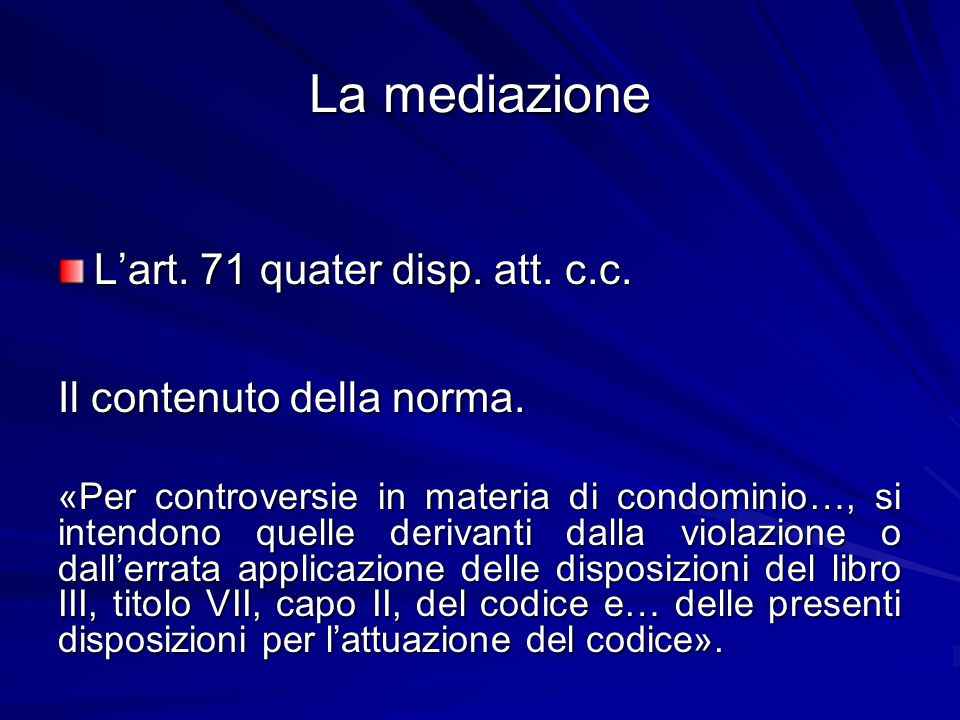 La mediazione L'art. 71 quater disp. att. c.c.