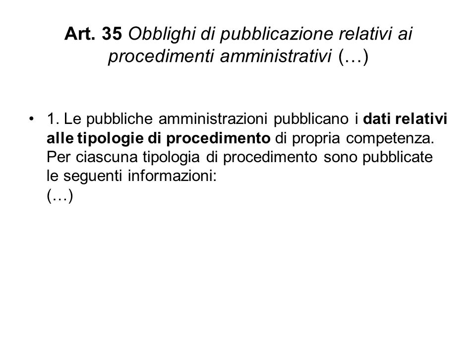 Art. 35 Obblighi di pubblicazione relativi ai procedimenti amministrativi (…)