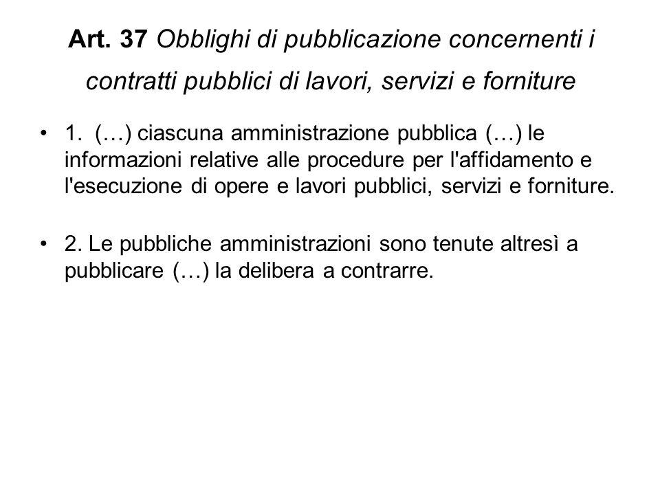 Art. 37 Obblighi di pubblicazione concernenti i contratti pubblici di lavori, servizi e forniture