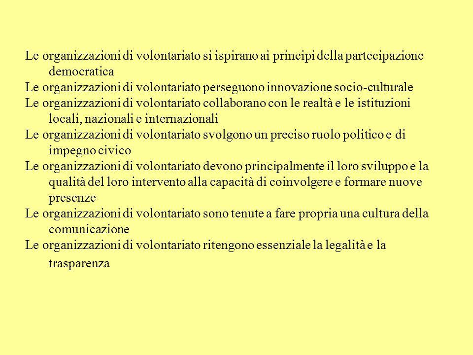 Le organizzazioni di volontariato si ispirano ai principi della partecipazione democratica