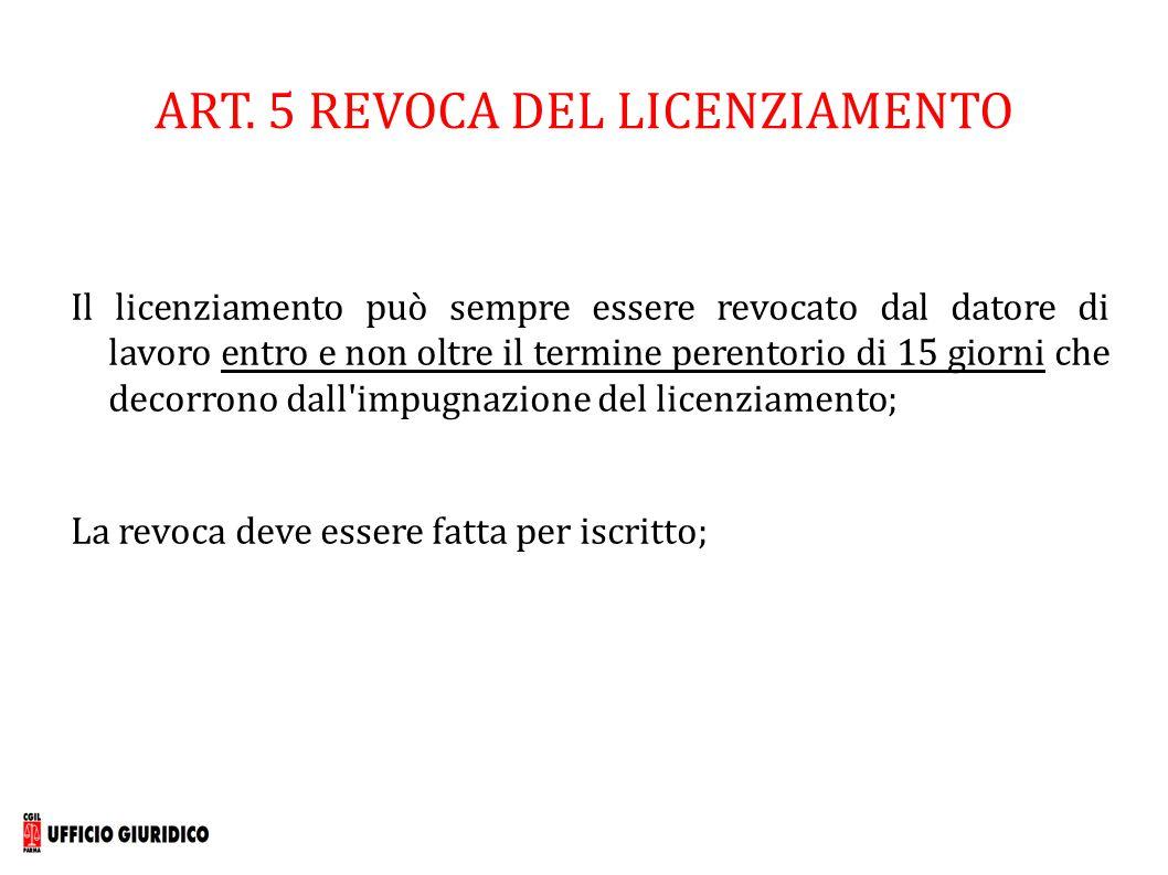 ART. 5 REVOCA DEL LICENZIAMENTO