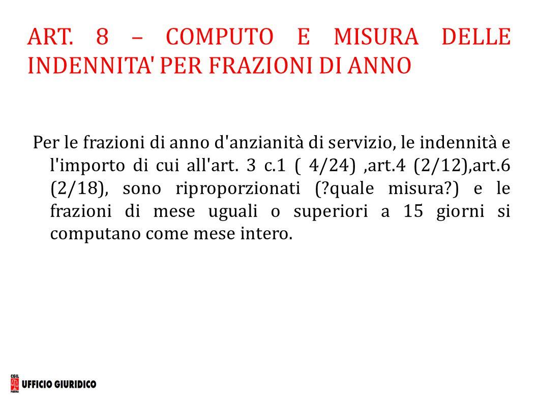 ART. 8 – COMPUTO E MISURA DELLE INDENNITA PER FRAZIONI DI ANNO