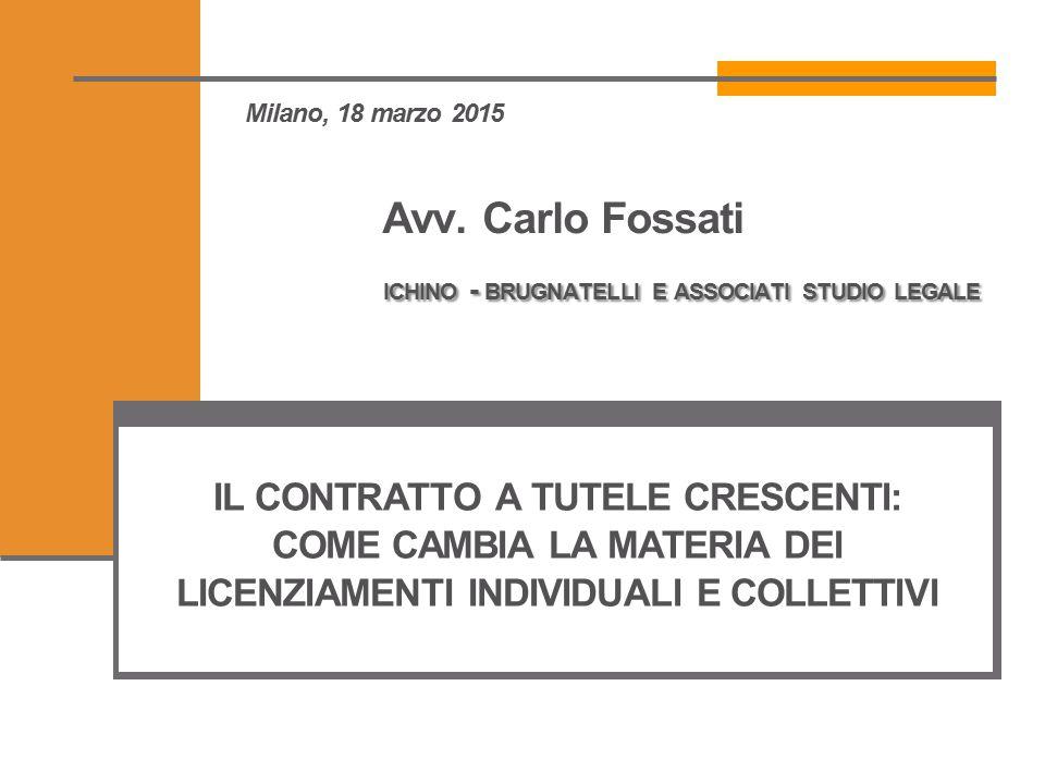 Milano, 18 marzo 2015 Avv. Carlo Fossati ichino - brugnatelli e associati studio legale