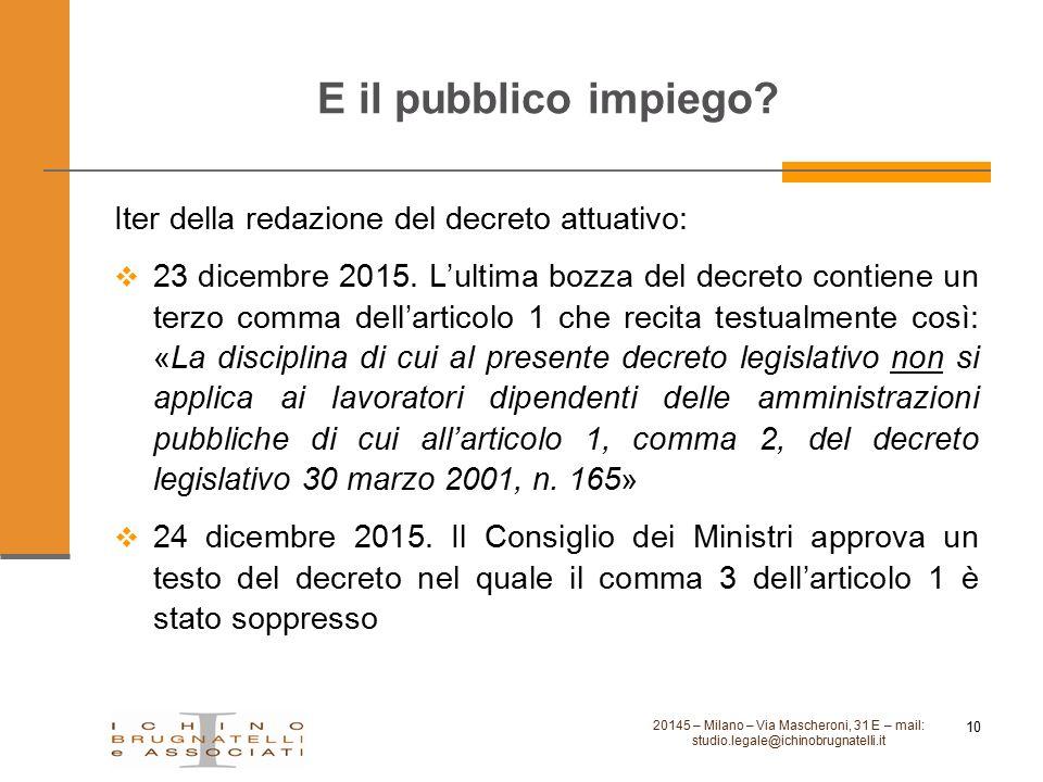 E il pubblico impiego Iter della redazione del decreto attuativo: