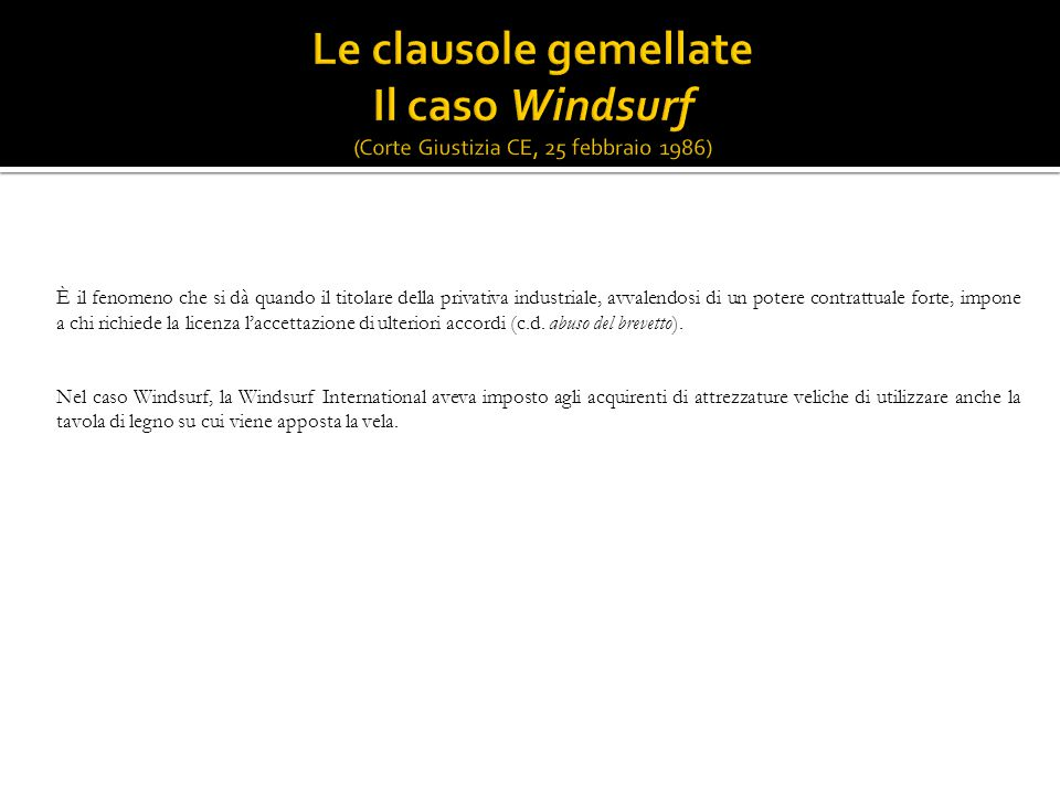 Le clausole gemellate Il caso Windsurf (Corte Giustizia CE, 25 febbraio 1986)