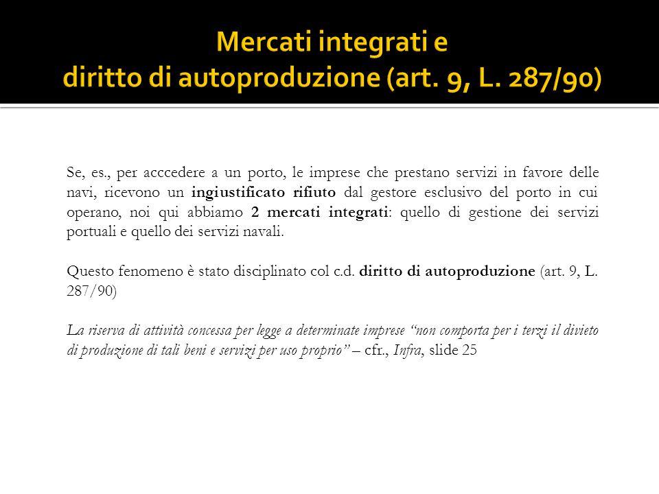 Mercati integrati e diritto di autoproduzione (art. 9, L. 287/90)