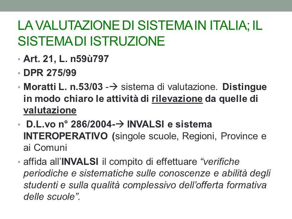 LA VALUTAZIONE DI SISTEMA IN ITALIA; IL SISTEMA DI ISTRUZIONE