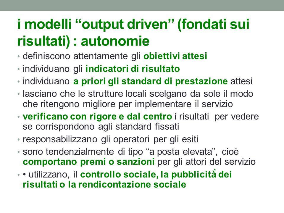 i modelli output driven (fondati sui risultati) : autonomie