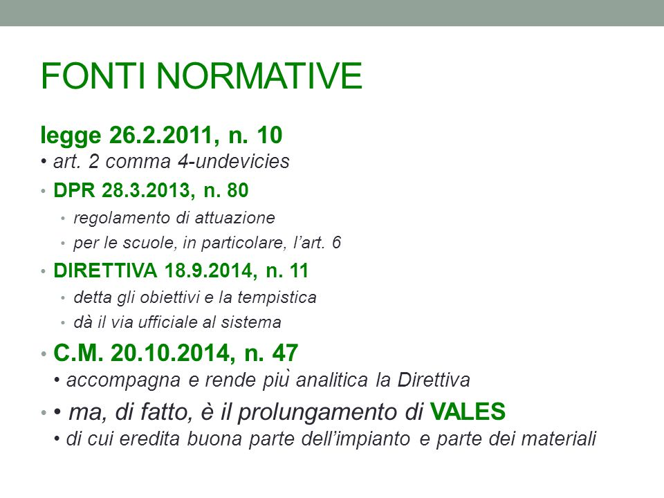 FONTI NORMATIVE legge 26.2.2011, n. 10 • art. 2 comma 4-undevicies