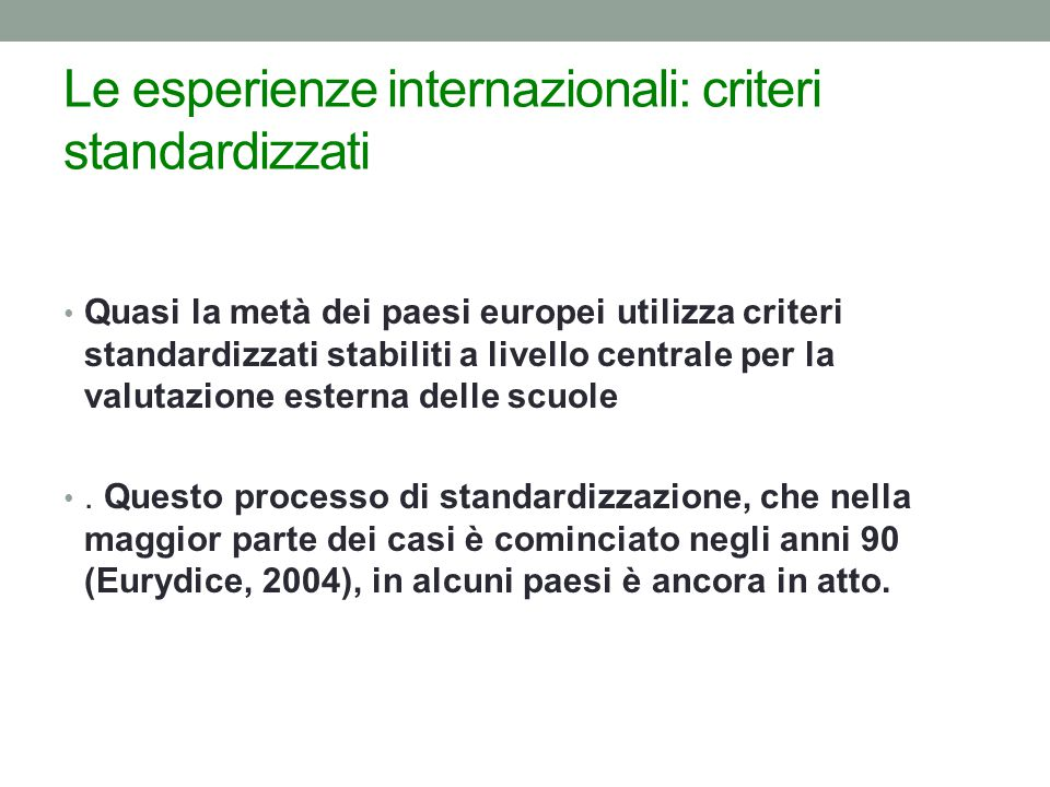 Le esperienze internazionali: criteri standardizzati