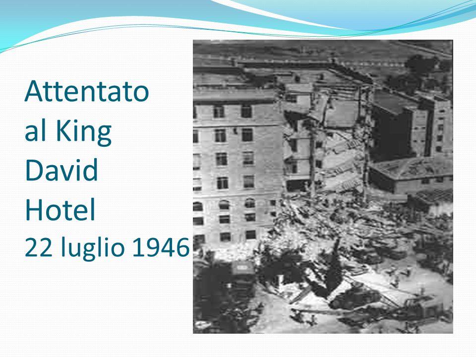 Attentato al King David Hotel 22 luglio 1946