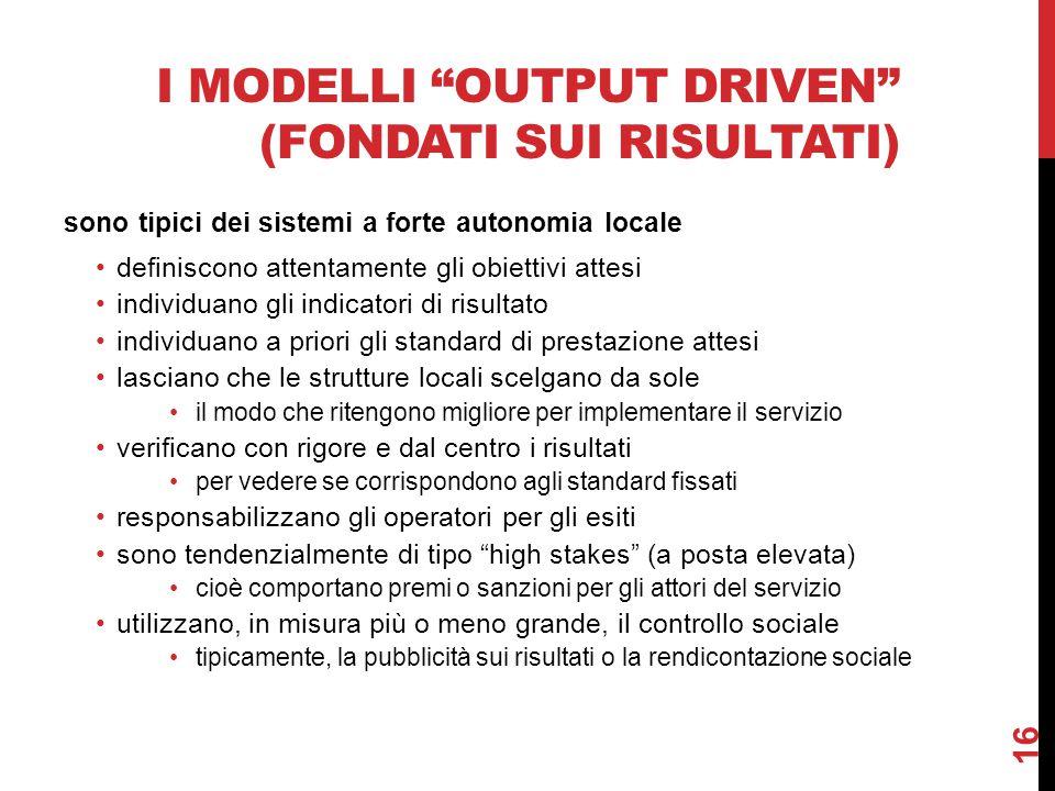 i modelli output driven (fondati sui risultati)
