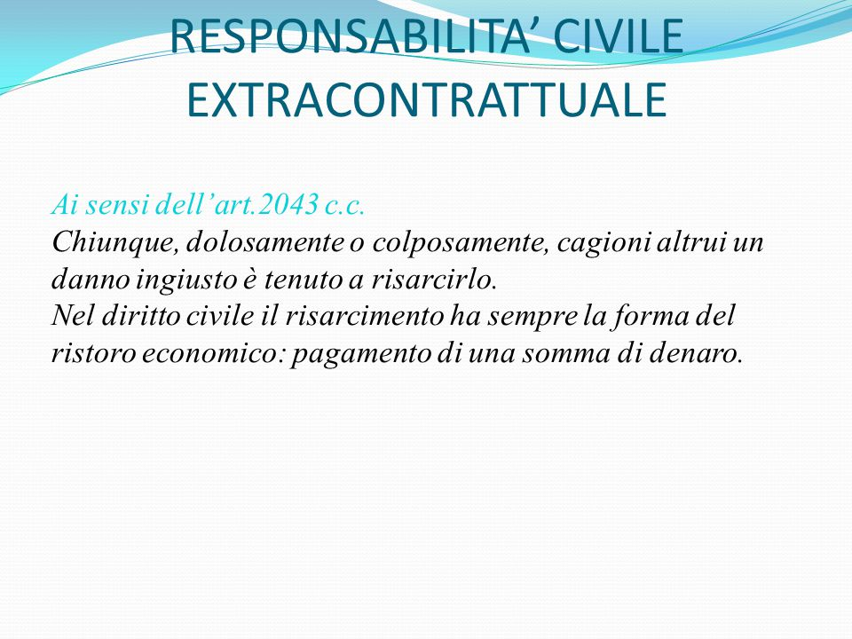 RESPONSABILITA' CIVILE EXTRACONTRATTUALE