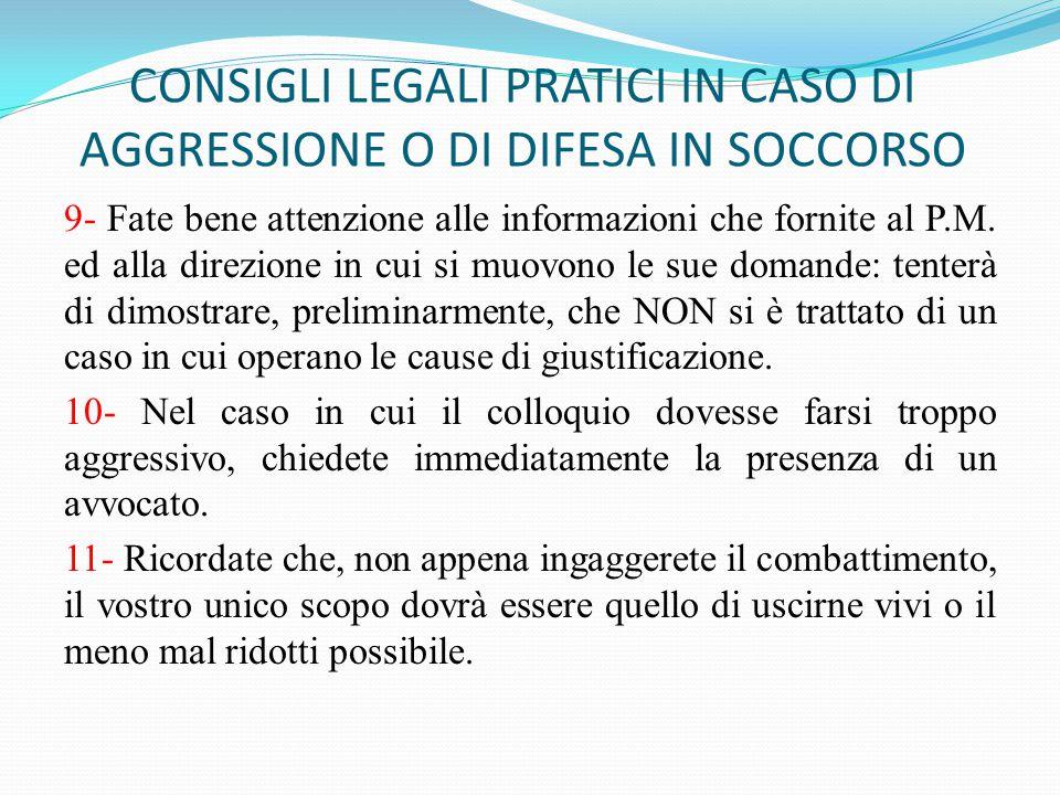 CONSIGLI LEGALI PRATICI IN CASO DI AGGRESSIONE O DI DIFESA IN SOCCORSO