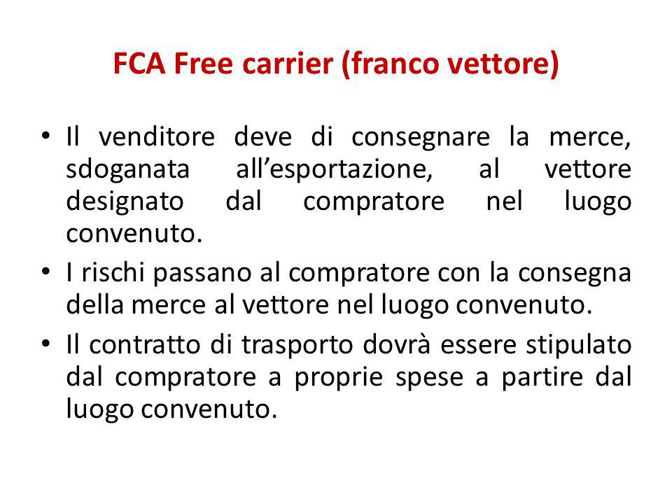 FCA Free carrier (franco vettore)