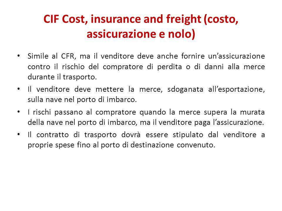 CIF Cost, insurance and freight (costo, assicurazione e nolo)
