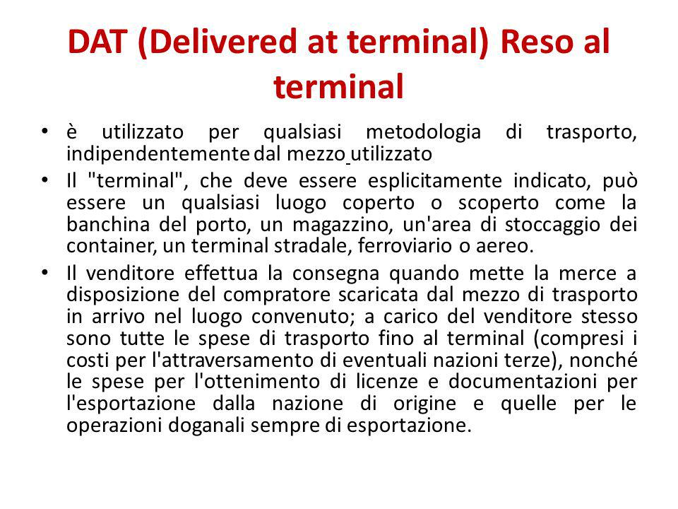 DAT (Delivered at terminal) Reso al terminal