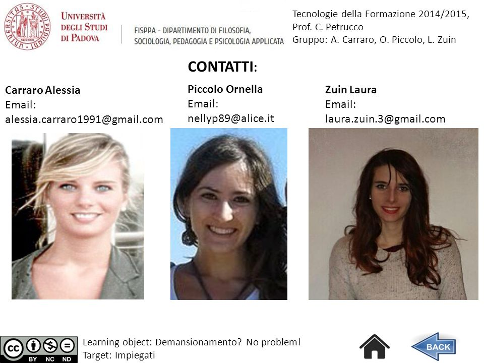 CONTATTI: Carraro Alessia Email: alessia.carraro1991@gmail.com