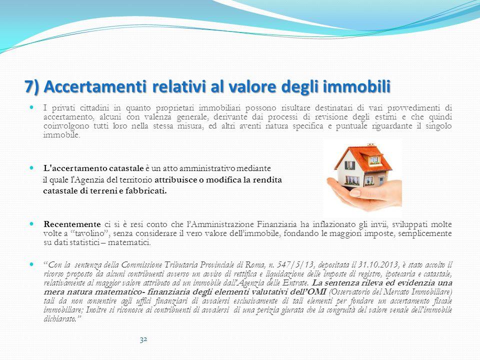 7) Accertamenti relativi al valore degli immobili