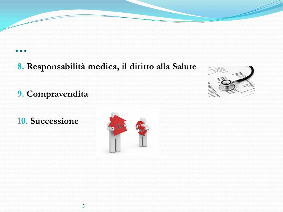 … 8. Responsabilità medica, il diritto alla Salute 9. Compravendita