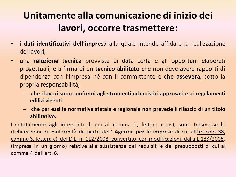 Unitamente alla comunicazione di inizio dei lavori, occorre trasmettere: