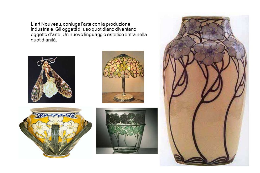 L art Nouveau, coniuga l arte con la produzione industriale