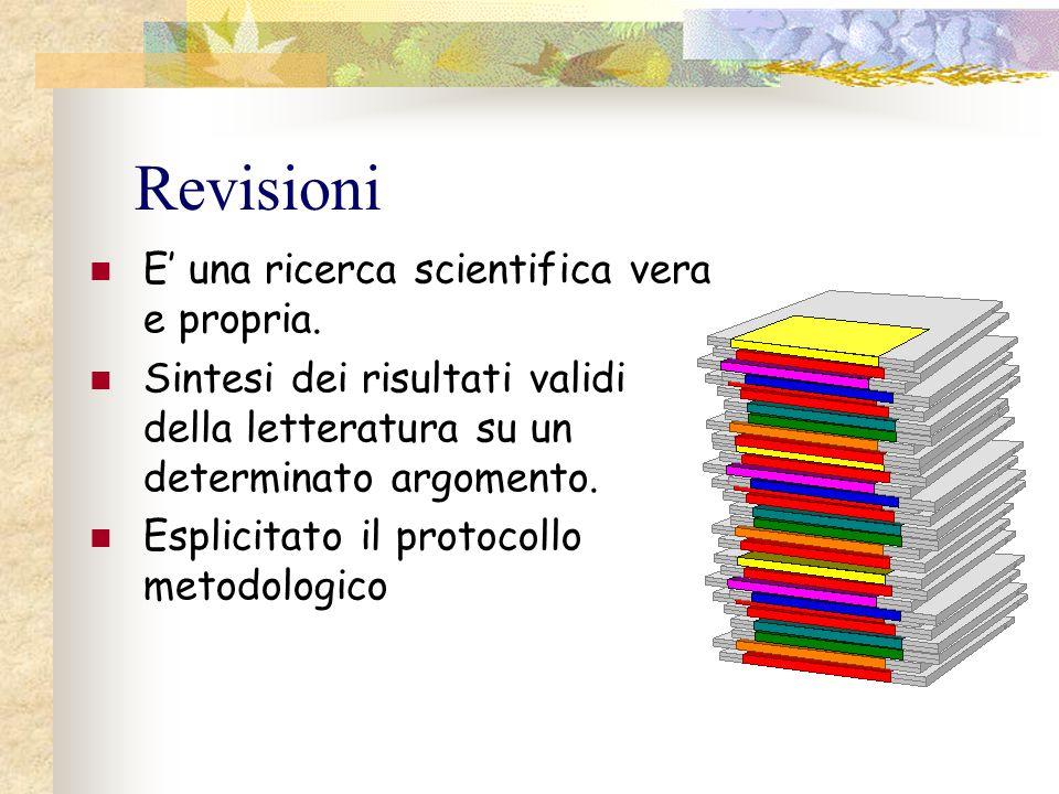 Revisioni E' una ricerca scientifica vera e propria.