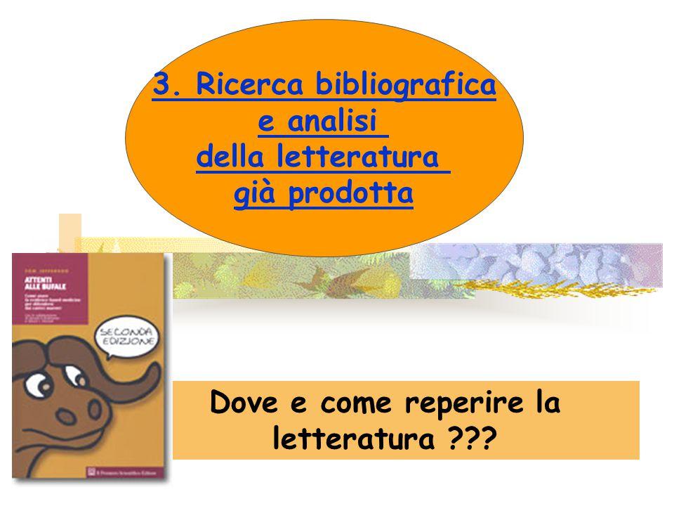 3. Ricerca bibliografica Dove e come reperire la letteratura