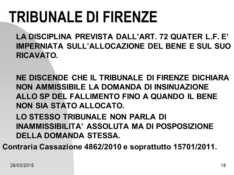 TRIBUNALE DI FIRENZE LA DISCIPLINA PREVISTA DALL'ART. 72 QUATER L.F. E' IMPERNIATA SULL'ALLOCAZIONE DEL BENE E SUL SUO RICAVATO.