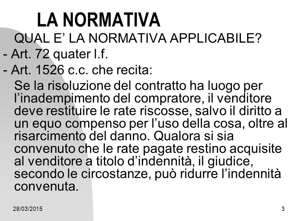 LA NORMATIVA QUAL E' LA NORMATIVA APPLICABILE - Art. 72 quater l.f.