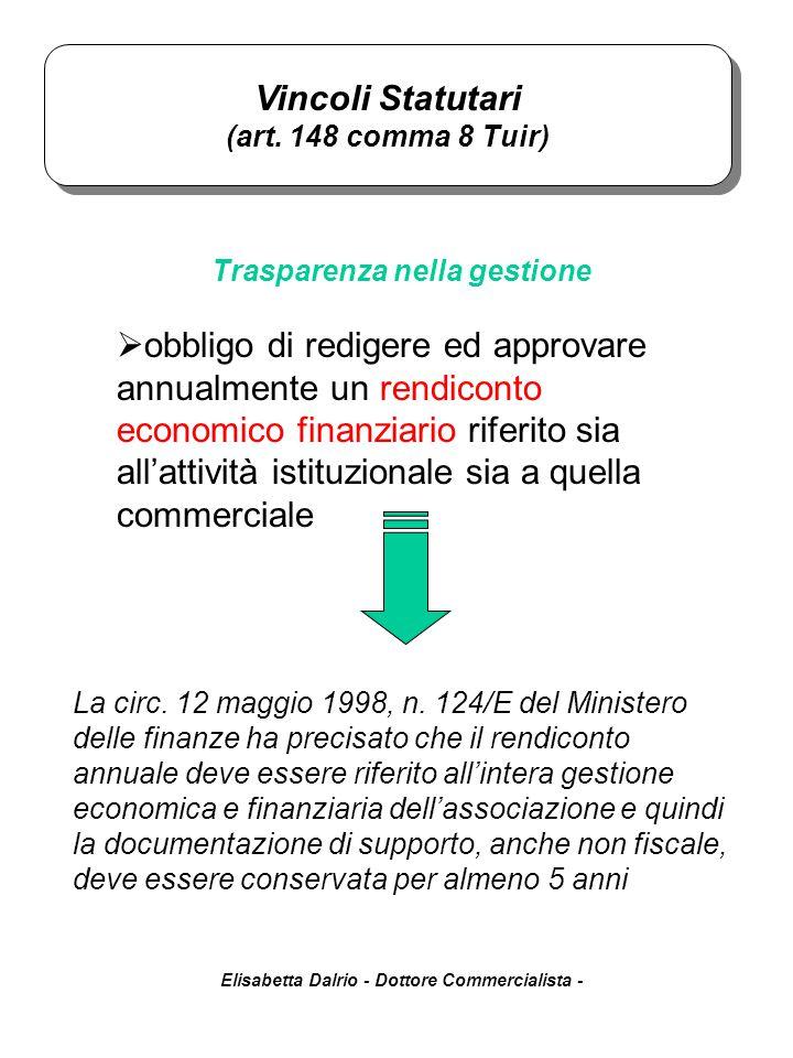 Vincoli Statutari (art. 148 comma 8 Tuir) Trasparenza nella gestione.