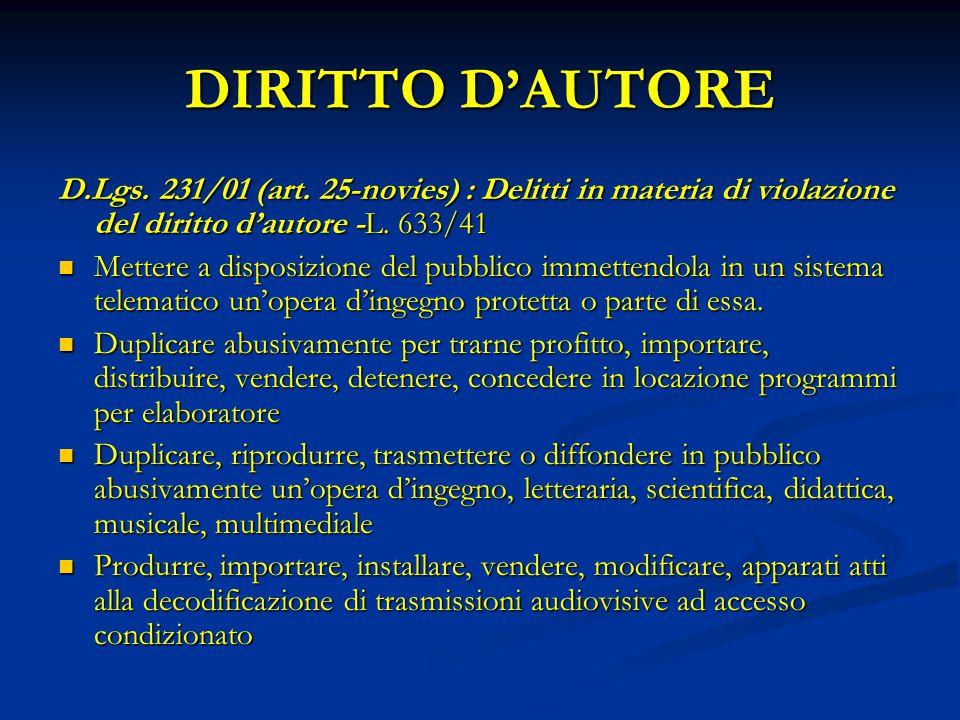 DIRITTO D'AUTORE D.Lgs. 231/01 (art. 25-novies) : Delitti in materia di violazione del diritto d'autore -L. 633/41.
