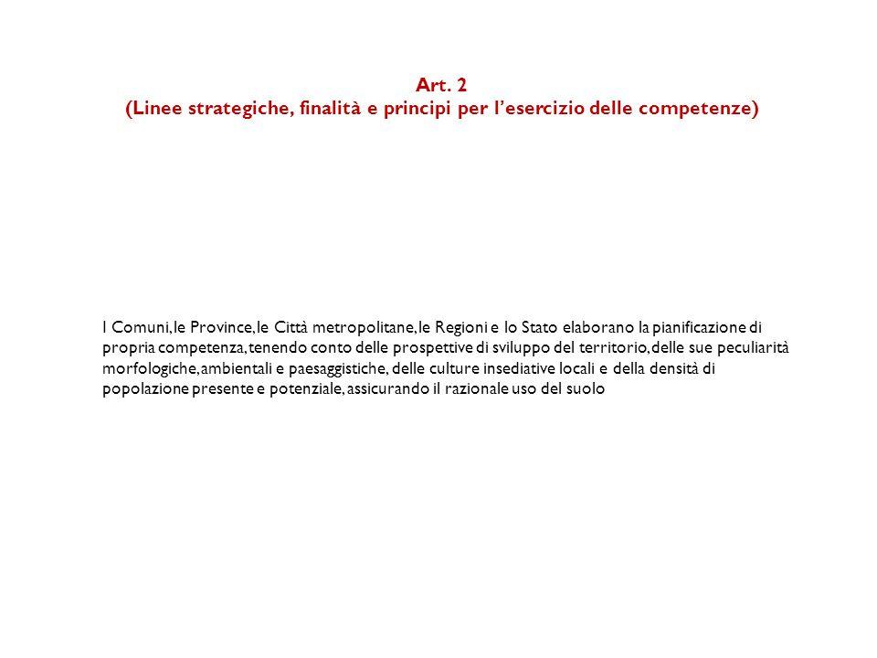 Art. 2 (Linee strategiche, finalità e principi per l'esercizio delle competenze)