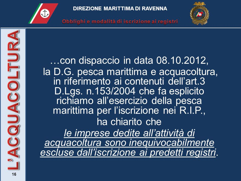 L'ACQUACOLTURA …con dispaccio in data 08.10.2012,
