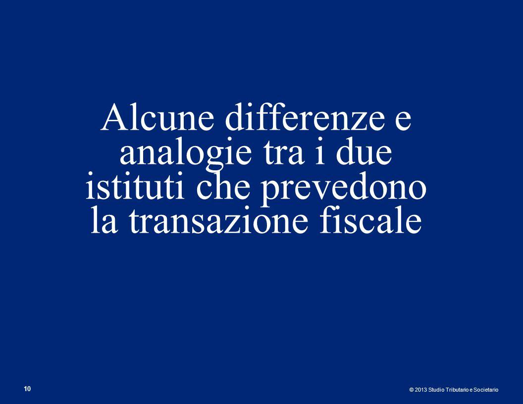 Alcune differenze e analogie tra i due istituti che prevedono la transazione fiscale