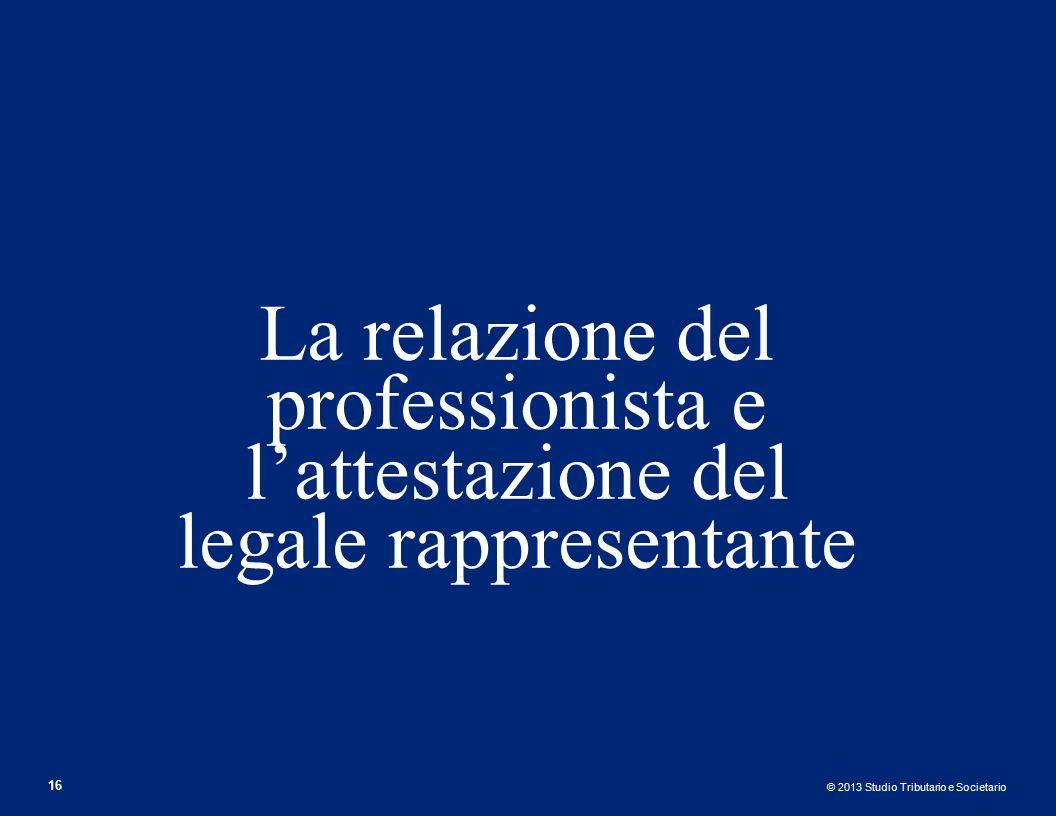 La relazione del professionista e l'attestazione del legale rappresentante