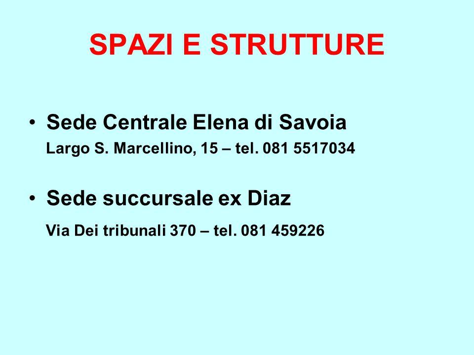 SPAZI E STRUTTURE Sede Centrale Elena di Savoia