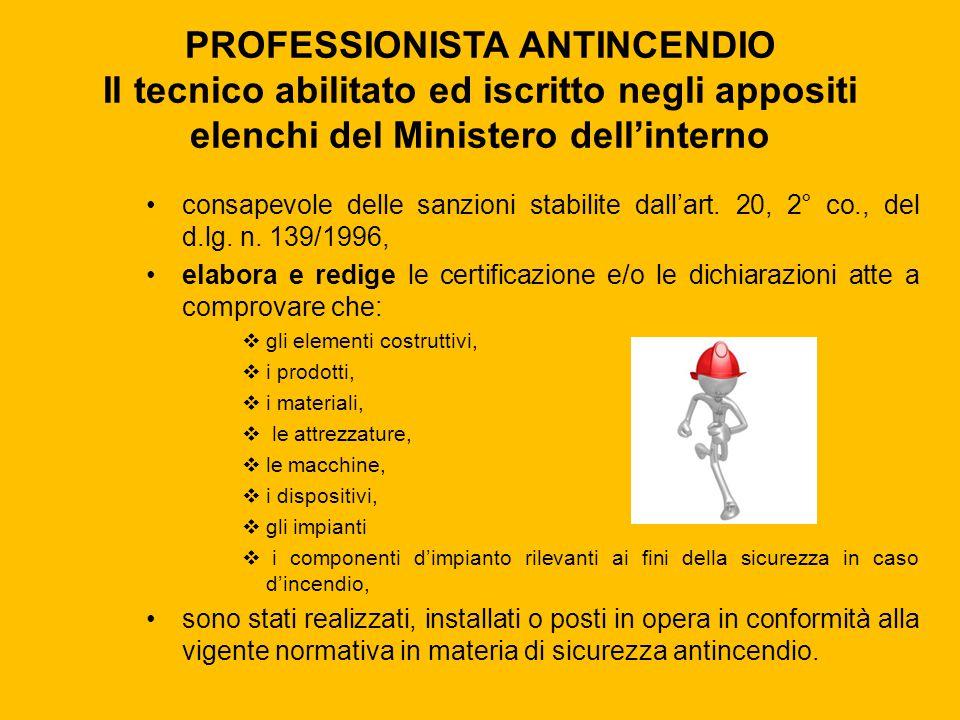 PROFESSIONISTA ANTINCENDIO Il tecnico abilitato ed iscritto negli appositi elenchi del Ministero dell'interno