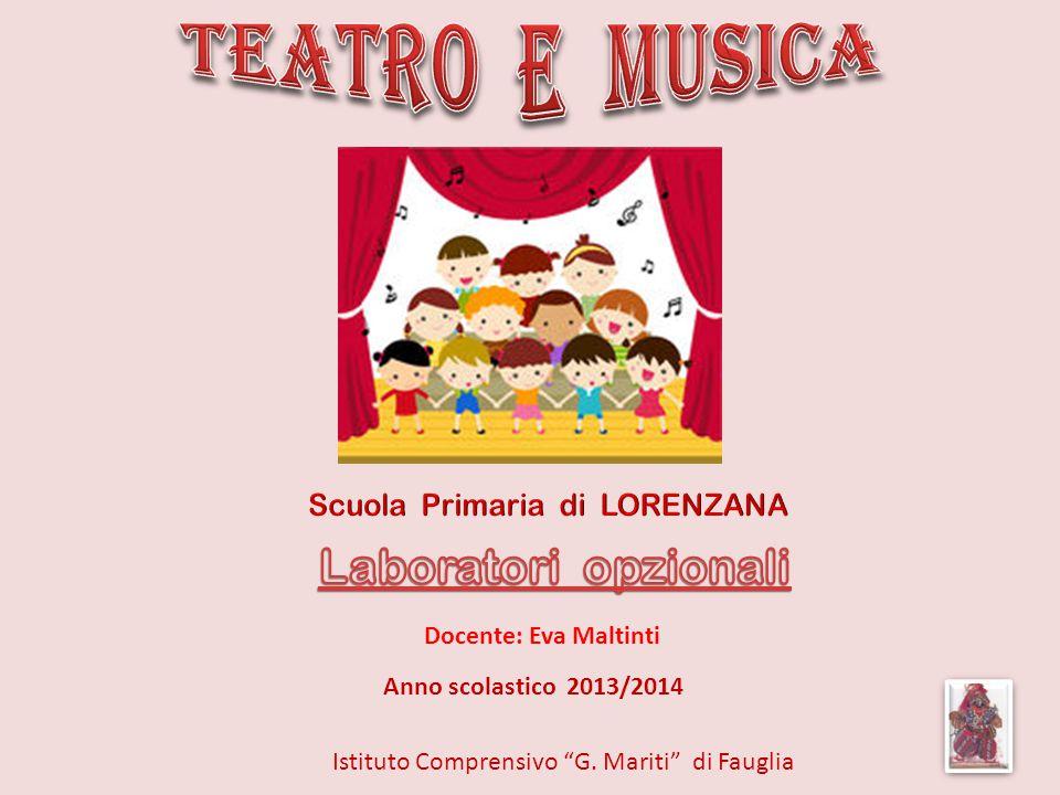 TEATRO e MUSICA Laboratori opzionali Scuola Primaria di LORENZANA