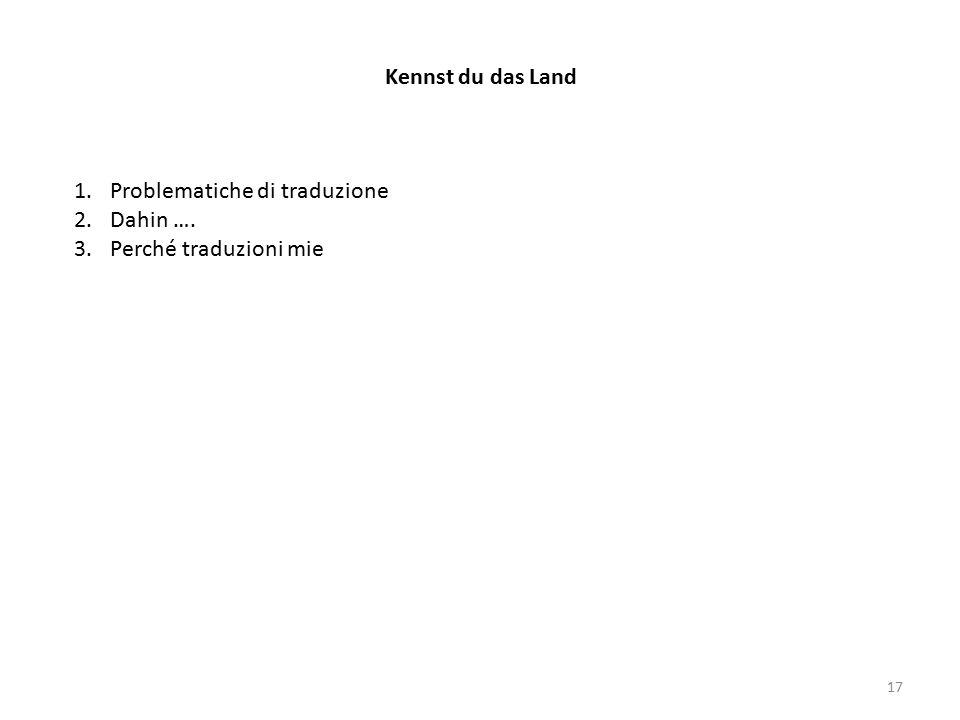 Kennst du das Land Problematiche di traduzione Dahin …. Perché traduzioni mie