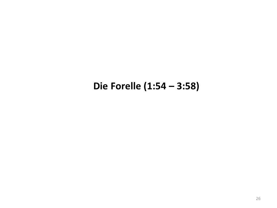 Die Forelle (1:54 – 3:58)