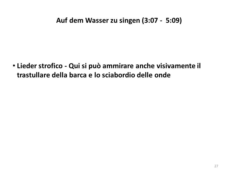 Auf dem Wasser zu singen (3:07 - 5:09)