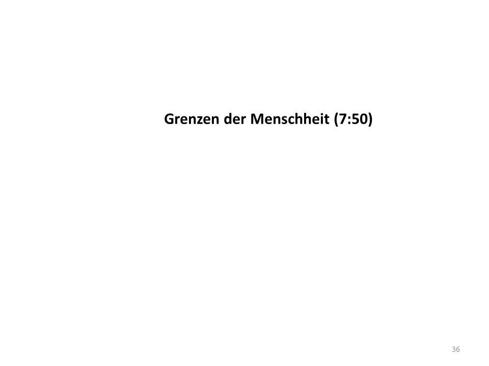 Grenzen der Menschheit (7:50)
