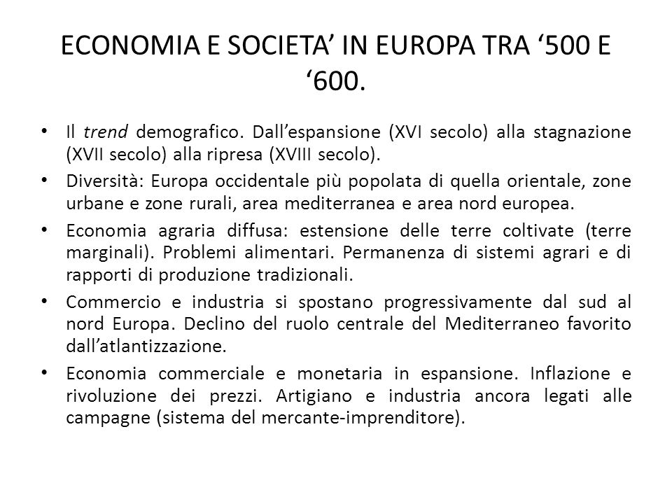 ECONOMIA E SOCIETA' IN EUROPA TRA '500 E '600.