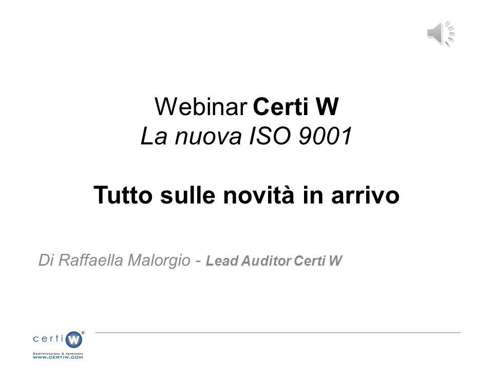 Webinar Certi W La nuova ISO 9001 Tutto sulle novità in arrivo